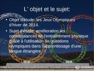 Objet d'étude: les Jeux Olympiques d'hiver de 2014. Objet d'étude: les Jeux