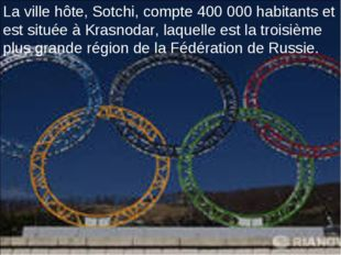 La ville hôte, Sotchi, compte 400 000 habitants et est située à Krasn