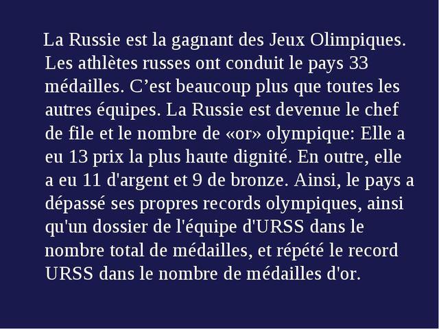 La Russie est la gagnant des Jeux Olimpiques.  Les athlètes russes ont condui...