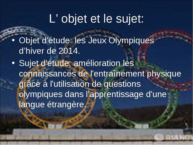 Objet d'étude: les Jeux Olympiques d'hiver de 2014. Objet d'étude: les Jeux...