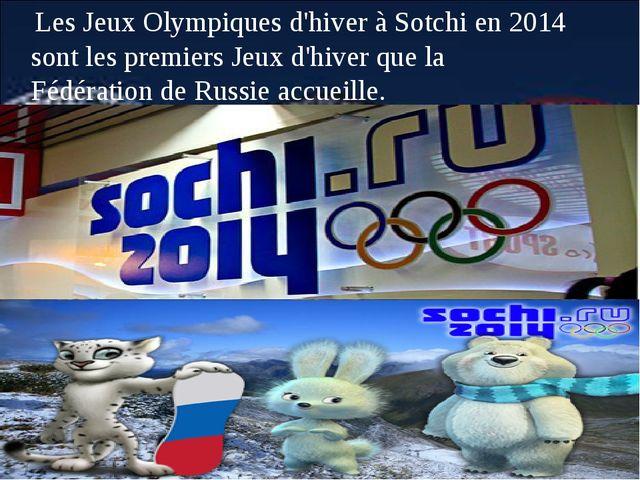 Les Jeux Olympiques d'hiver à Sotchi en 2014 sont les premiers Jeux d'hiver q...