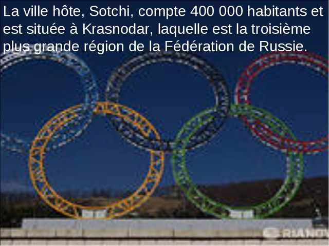 La ville hôte, Sotchi, compte 400 000 habitants et est située à Krasn...