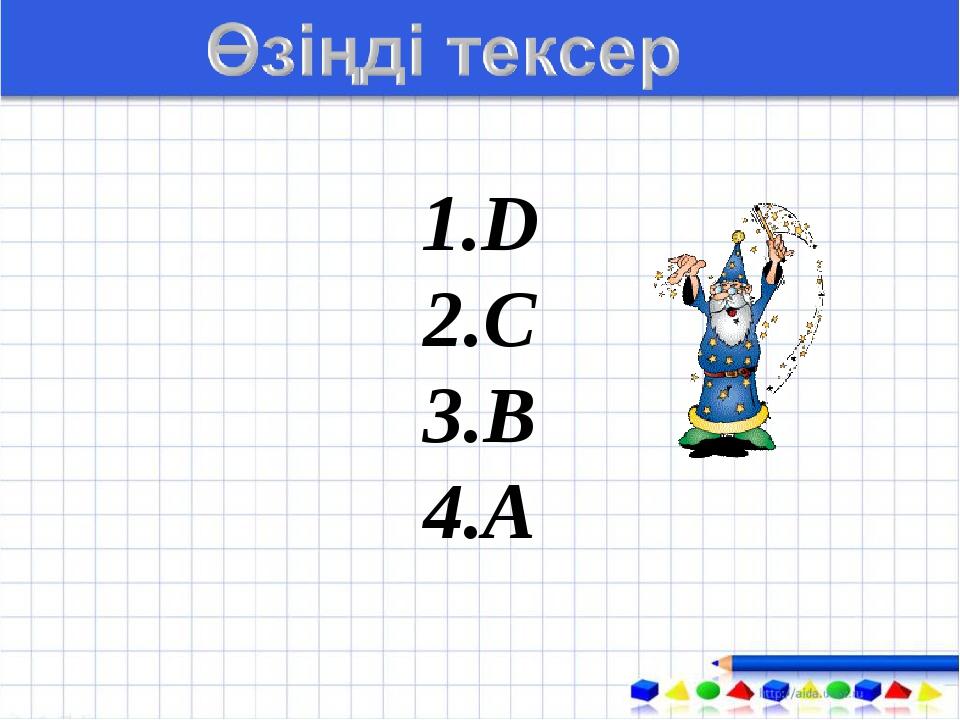 D C B A
