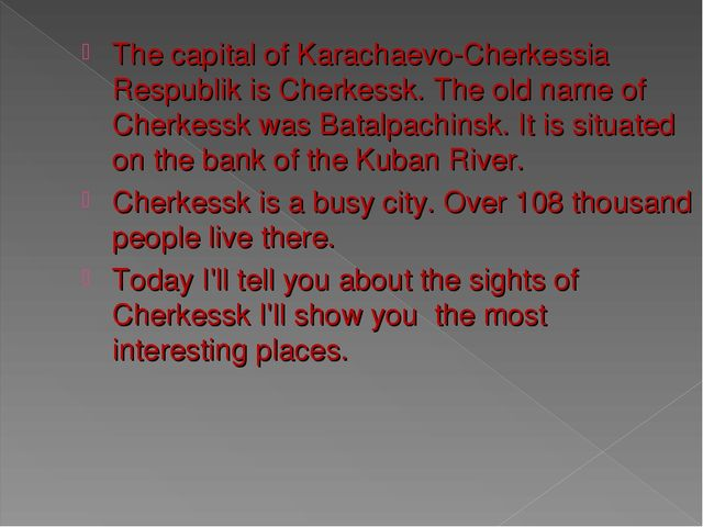 The capital of Karachaevo-Cherkessia Respublik is Cherkessk. The old name of...