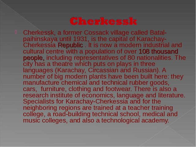 Cherkessk, a former Cossack village called Batal-paihinskaya until 1931, is t...