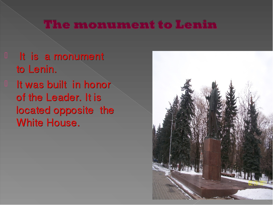 It is a monument to Lenin. It was built in honor of the Leader. It is locate...