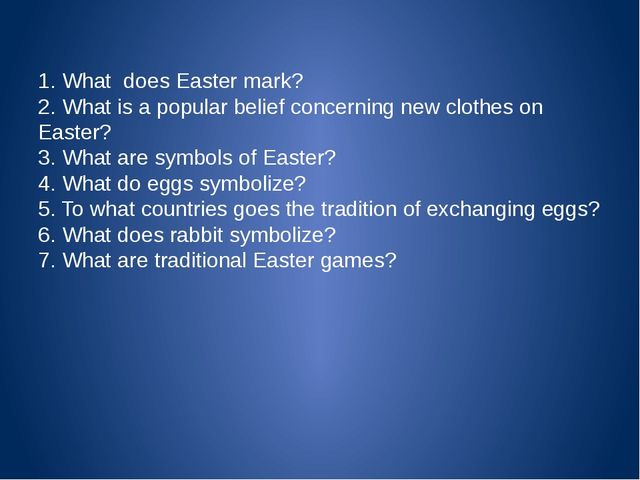 1. What does Easter mark? 2. What is a popular belief concerning new clothes...