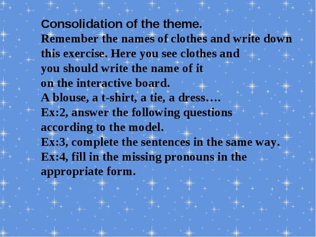 Consolidation of the theme. Remember the names of clothes and write down thi...