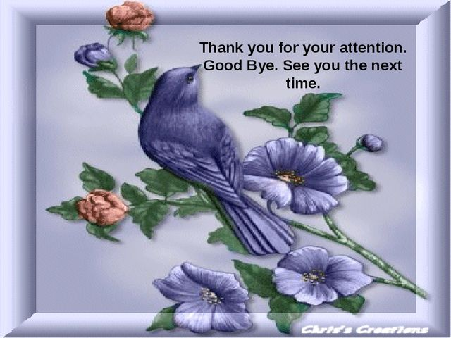 Thank you for your attention. Good Bye. See you the next time.
