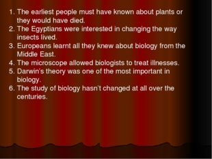 The earliest people must have known about plants or they would have died. The