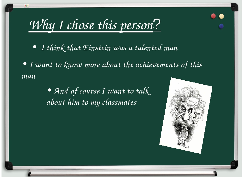 Why I chose this person? • I think that Einstein was a talented man • I want...
