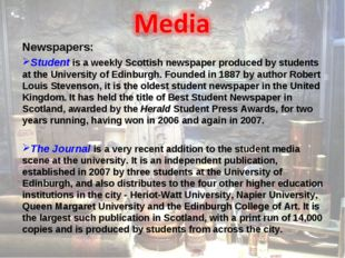 Newspapers: Student is a weekly Scottish newspaper produced by students at th