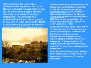 The founding of the University is attributed to Bishop Robert Reid of St Magn