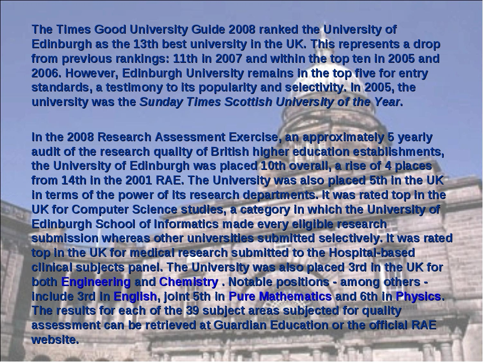 The Times Good University Guide 2008 ranked the University of Edinburgh as th...