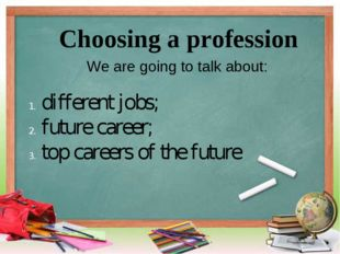 Choosing a profession different jobs; future career; top careers of the futur