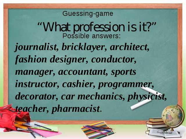 journalist, bricklayer, architect, fashion designer, conductor, manager, acco...