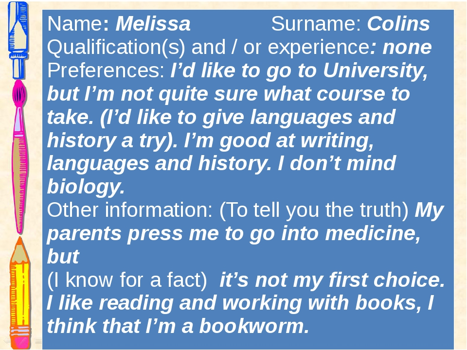 Name:MelissaSurname:Colins Qualification(s) and / or experience: none Prefere...