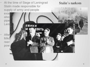 At the time of Siege of Leningrad Stalin made responsible for supply of army