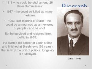 Biography facts 1918 – he could be shot among 26 Baku Commissars 1937 – he co
