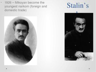 Stalin's narkom 1926 – Mikoyan become the youngest narkom (foreign and domest