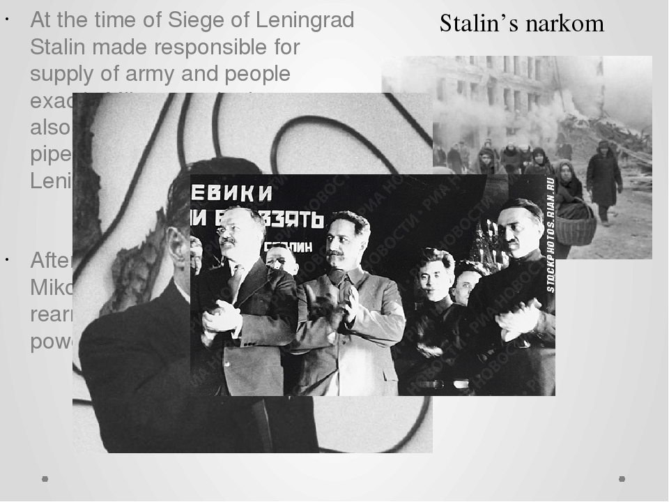 At the time of Siege of Leningrad Stalin made responsible for supply of army...