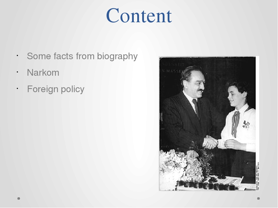 Content Some facts from biography Narkom Foreign policy
