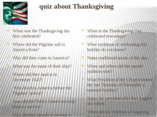quiz about Thanksgiving When was the Thanksgiving day first celebrated? Wher