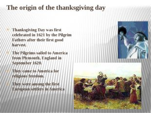 The origin of the thanksgiving day Thanksgiving Day was first celebrated in 1