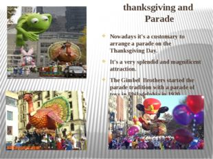 thanksgiving and Parade Nowadays it's a customary to arrange a parade on the