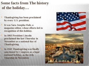 Some facts from The history of the holiday… Thanksgiving has been proclaimed