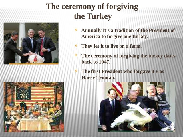 The ceremony of forgiving the Turkey Annually it's a tradition of the Preside...