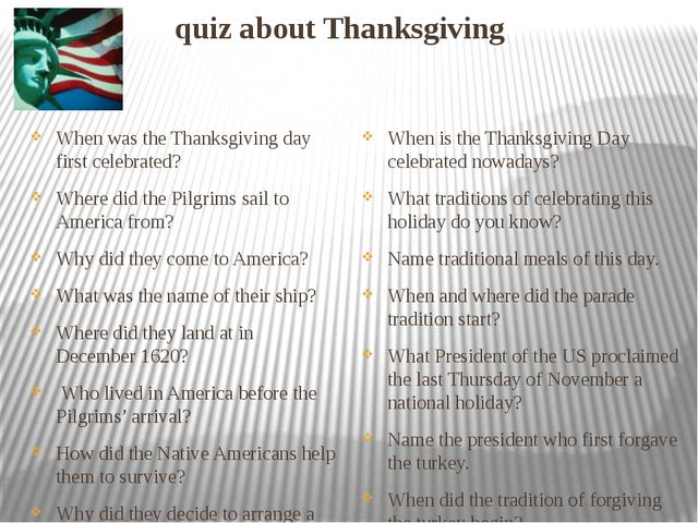 quiz about Thanksgiving When was the Thanksgiving day first celebrated? Wher...