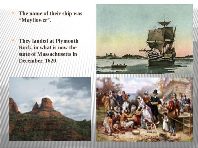 "The name of their ship was ""Mayflower"". They landed at Plymouth Rock, in what..."