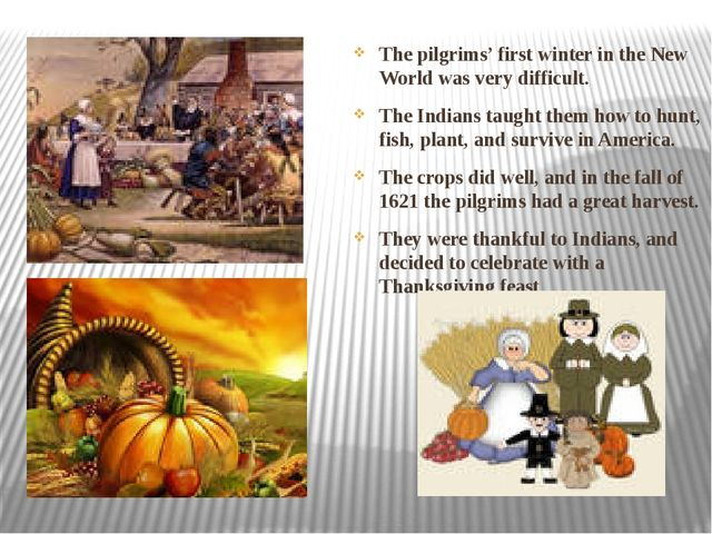 The pilgrims' first winter in the New World was very difficult. The Indians...