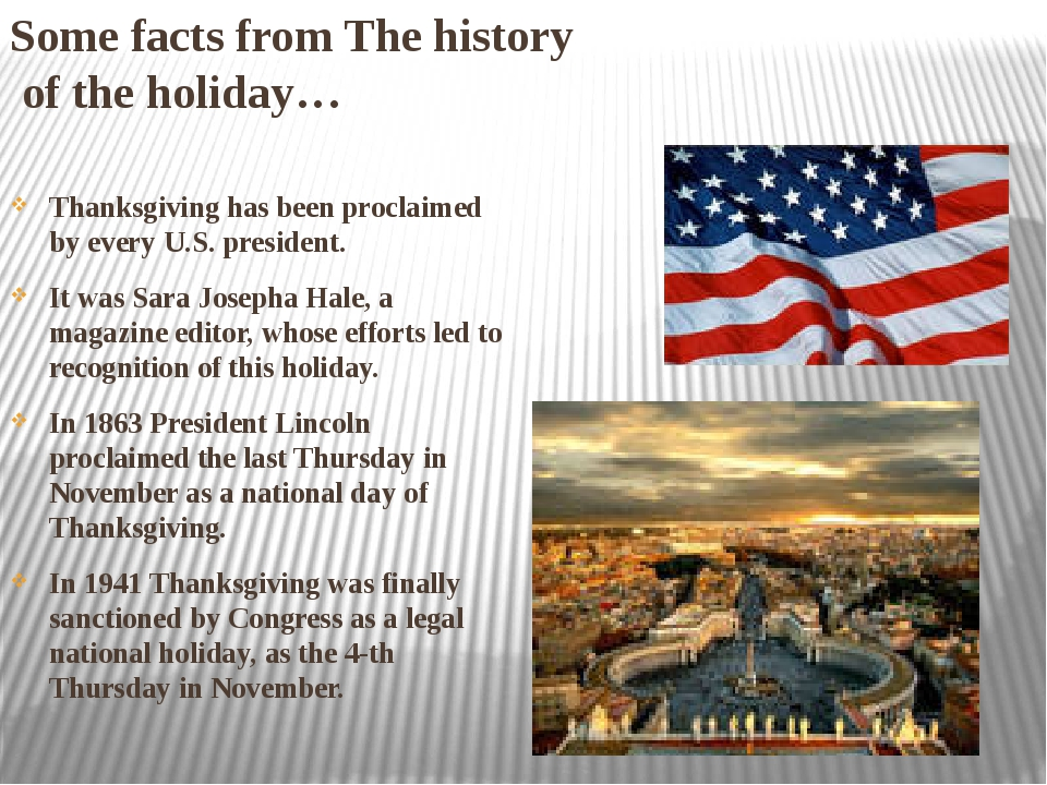 Some facts from The history of the holiday… Thanksgiving has been proclaimed...