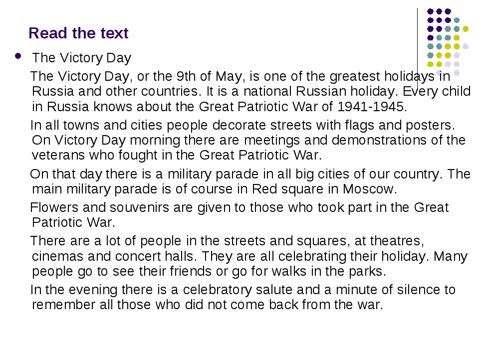 Read the text The Victory Day The Victory Day, or the 9th of May, is one of t...