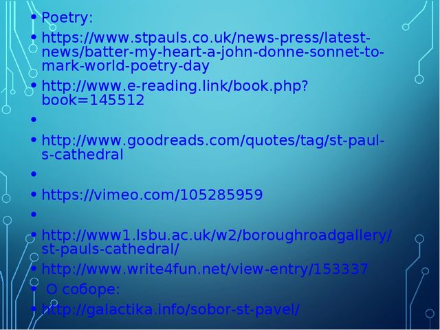 Poetry: https://www.stpauls.co.uk/news-press/latest-news/batter-my-heart-a-jo...