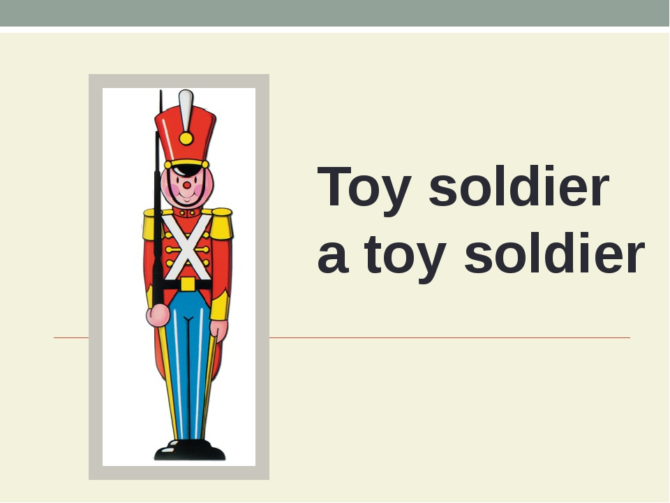Toy soldier a toy soldier