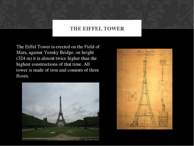 THE EIFFEL TOWER The Eiffel Tower is erected on the Field of Mars, against Ye...