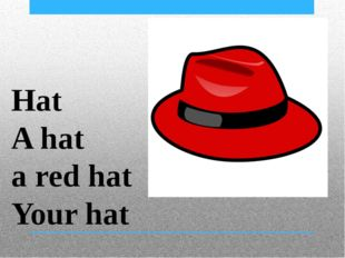 Hat A hat a red hat Your hat