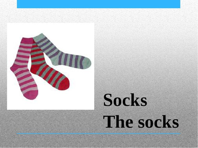 Socks The socks
