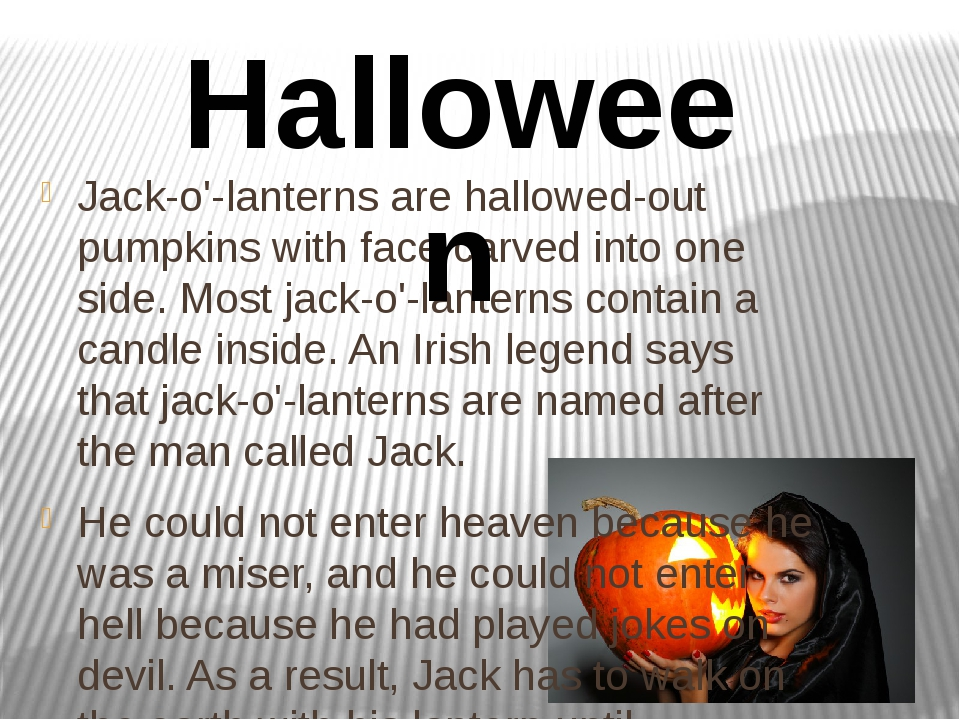 Jack-o'-lanterns are hallowed-out pumpkins with face carved into one side. Mo...