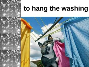 to hang the washing