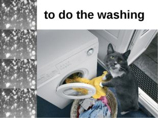 to do the washing
