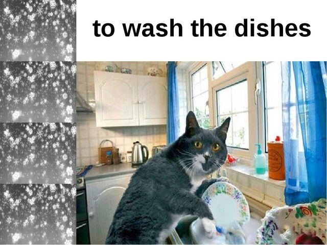 to wash the dishes