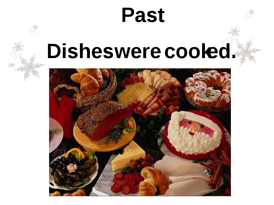 Dishes cook Past were ed.