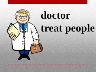 doctor treat people