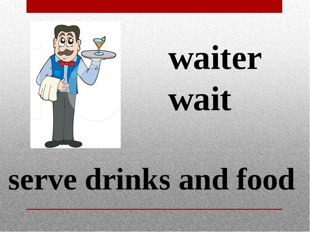waiter wait serve drinks and food