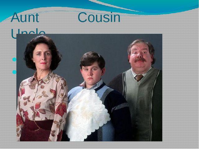 Aunt Cousin Uncle Uncle cousin