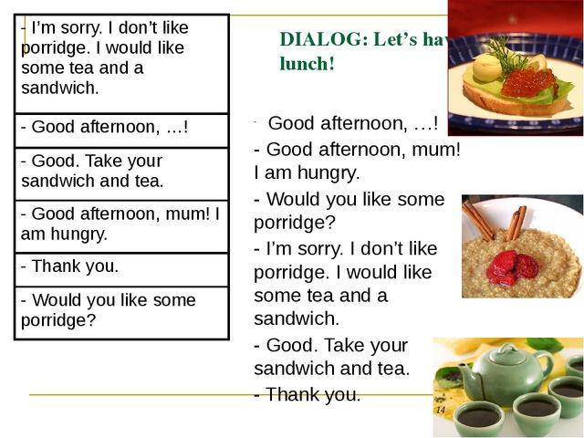 DIALOG: Let's have lunch! Good afternoon, …! - Good afternoon, mum! I am hung...